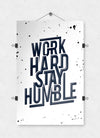 Work Hard Stay Humble - Poster Print