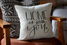 Home is with You Hand drawn LOVE Pillow 16 x16 Handwritten Romantic Gift Livingroom Bedroom Husband Wife Fiance Girlfriend