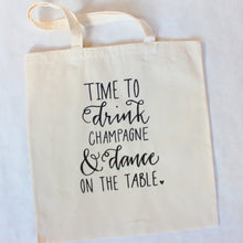Time To Drink Champagne & Dance On The Table Celebration Tote Bag Bachelorette Bag Wedding Welcome Bag USA Seller