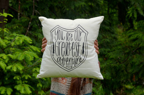 You are our Greatest Adventure Hand drawn Forest Adventure Explore Nature Themed Nursery Pillow 16 x16 Trees Handwritten