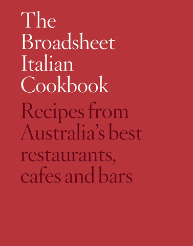 Broadsheet Italian Cookbook by Broadsheet Media