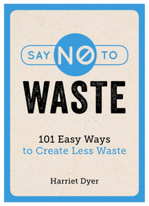 Say No to Waste by Harriet Dyer