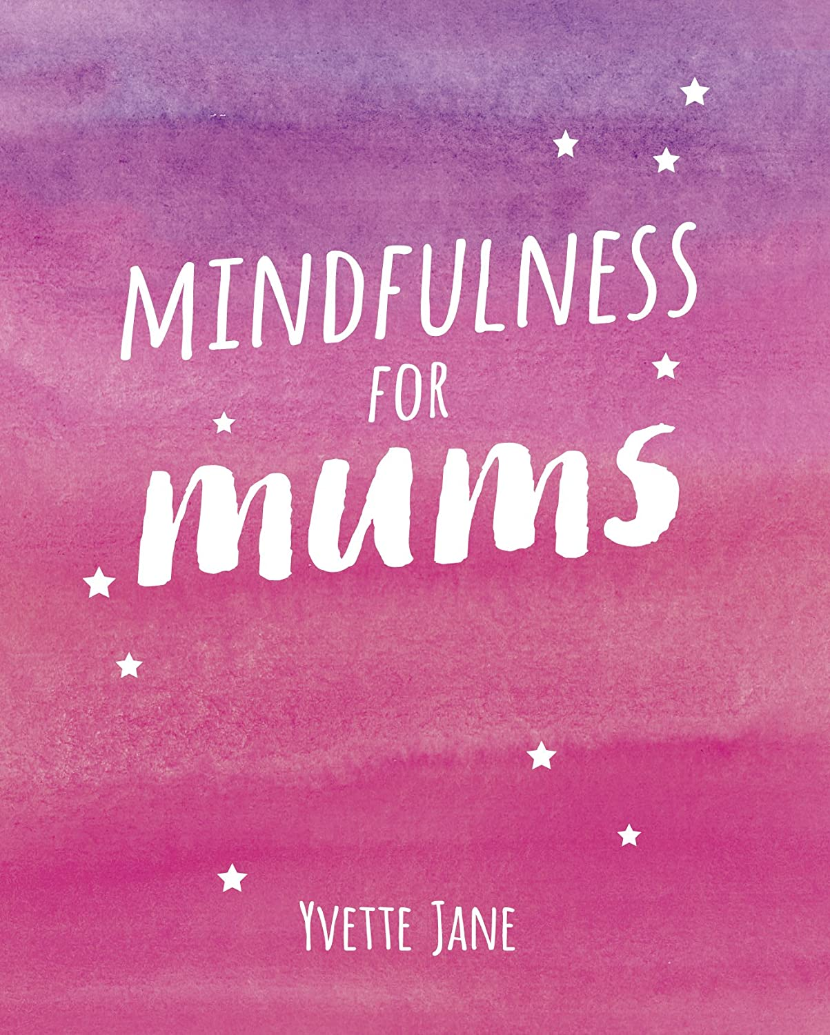 Mindfulness for Mums by Yvette Jane