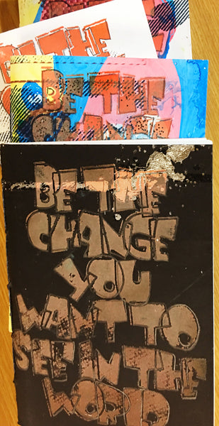 Screen printed art journal with mono print (be the change)