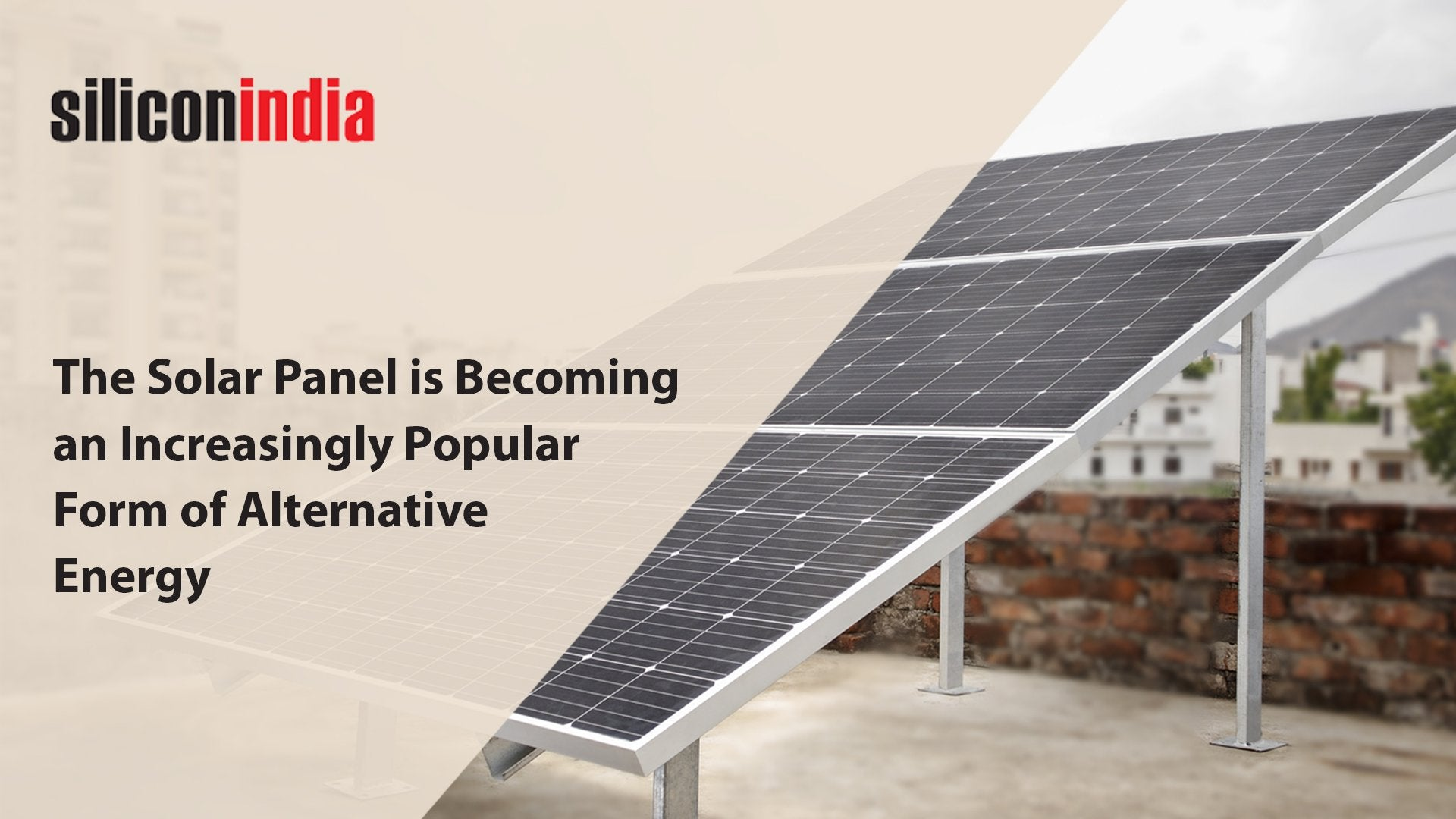 The Solar Panel is Becoming an Increasingly Popular Form of Alternative Energy