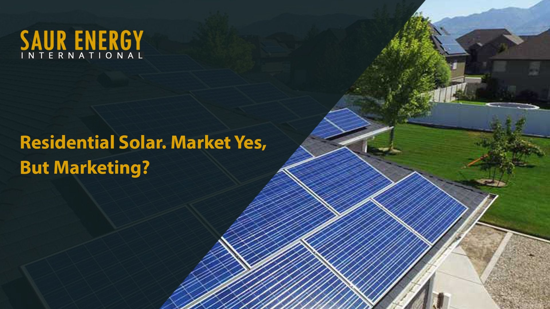 Residential Solar. Market Yes, But Marketing?