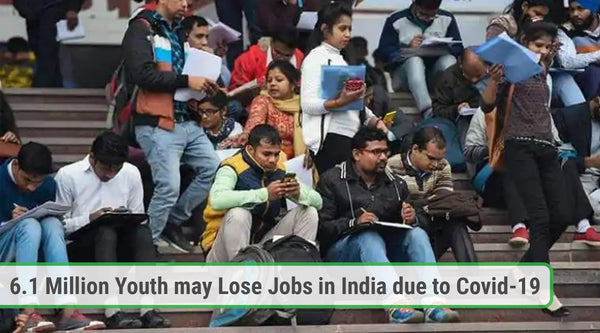 6.1 million youth may lose jobs in India due to Covid-19