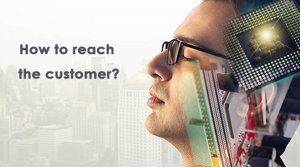 Approach - how to reach the customers