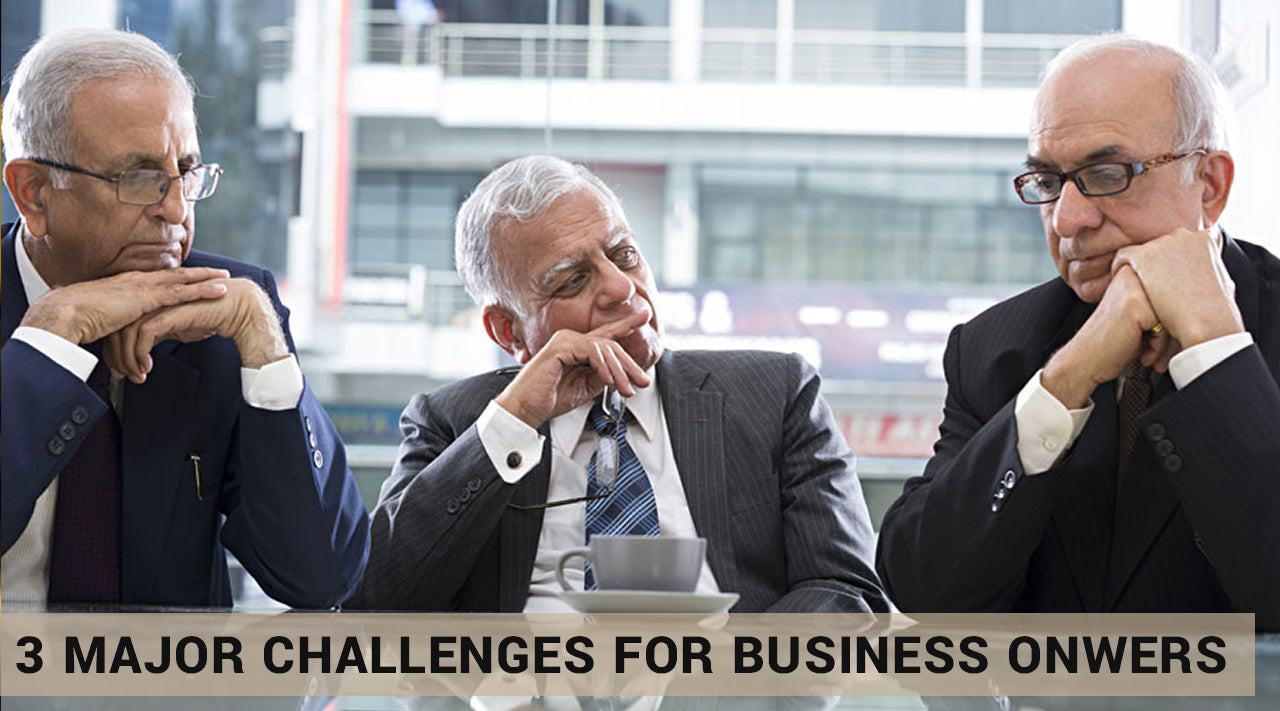 3 Major Challenges for Business Owners: