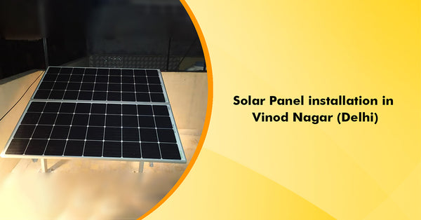 360Watt Mono Panels Installation in West Vinod Nagar, New Delhi