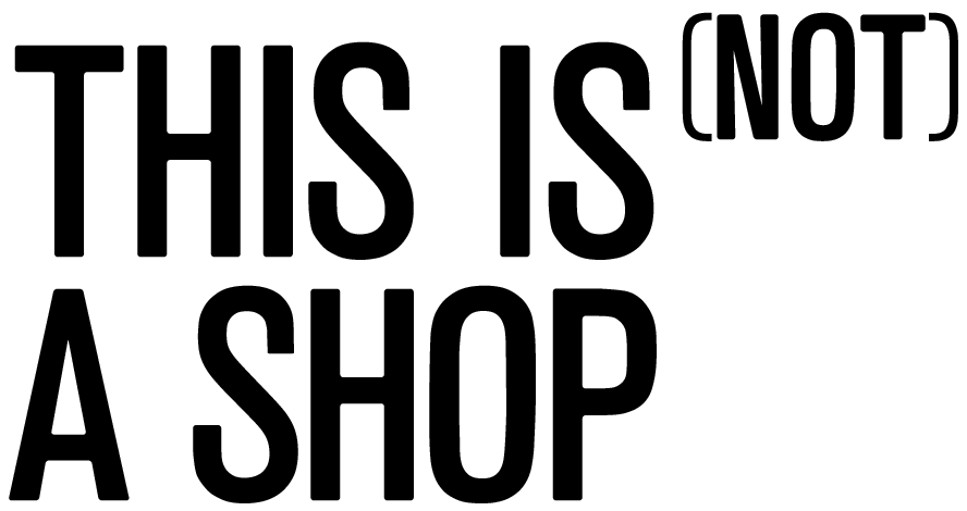 This is Not a Shop