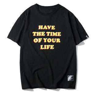 """Have The Time Of Your Life"" T-Shirt"