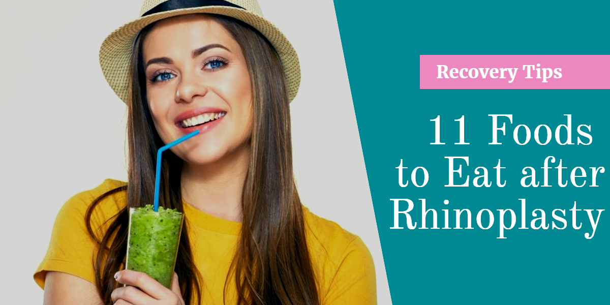 11 Foods to Eat after Rhinoplasty (What to Eat and What to Avoid)