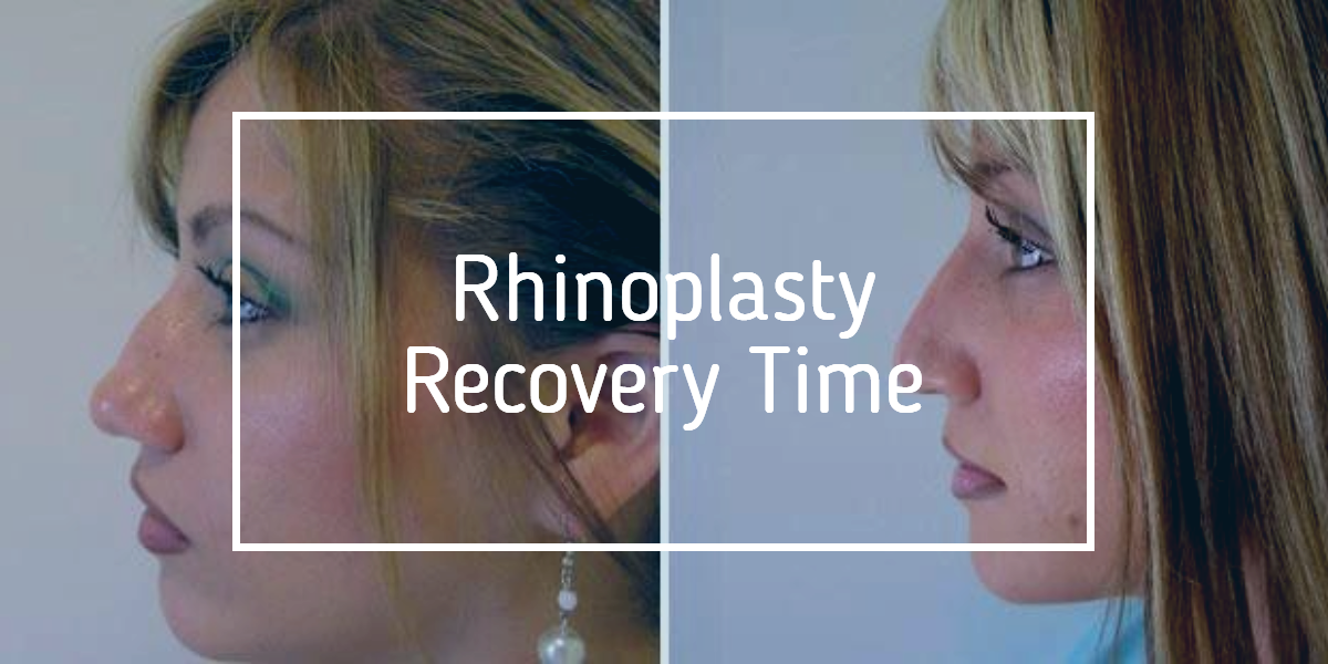 Rhinoplasty Recovery Time: All That You Need to Know