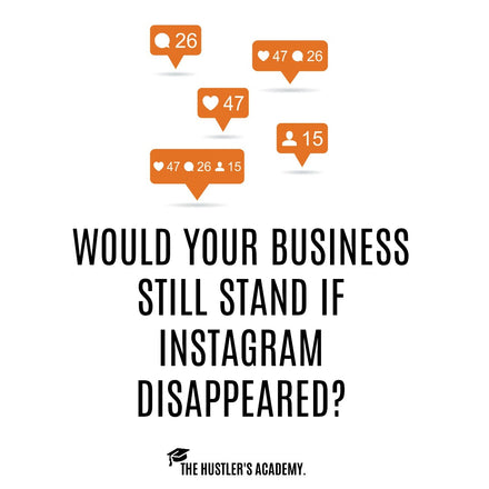 Would Your Business Still Stand if Instagram Disappeared?