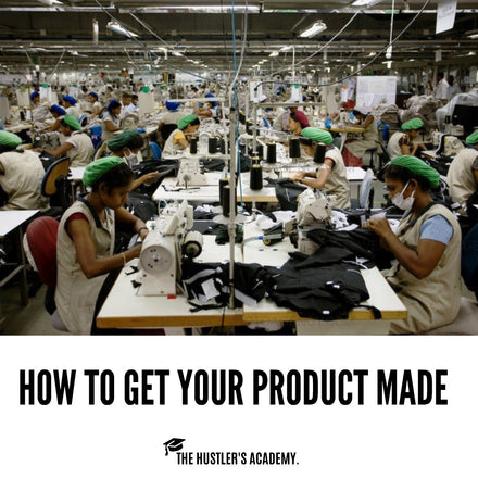 How to Get Your Product Made: Finding and Working with a Manufacturer