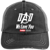 Dad We Love You Three Thousand - Embroidered Distressed Trucker Cap