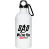 Dad We Love You Three Thousand - 20 oz. Stainless Steel Water Bottle