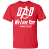 Dad We Love You - T-Shirt