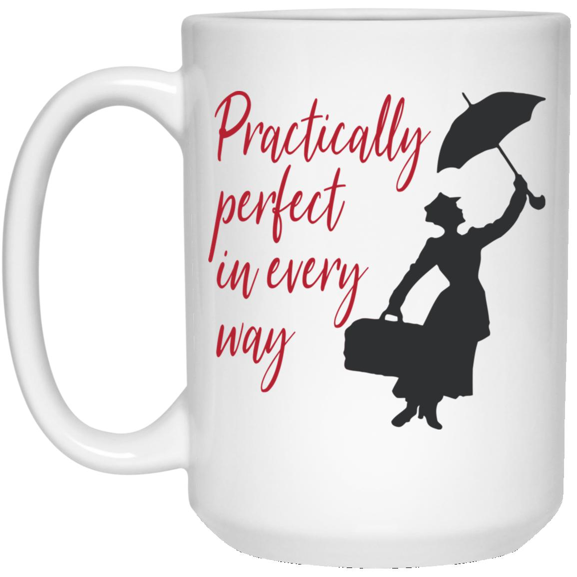 Mary Poppins Practically Perfect - 15 oz. White Mug