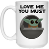Baby Yoda, Love Me You Must, 15 oz. White Mug