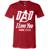 Dad I Love You - V-Neck T-Shirt