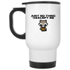 Aint No Thing Like Me Except Me - White Travel Mug