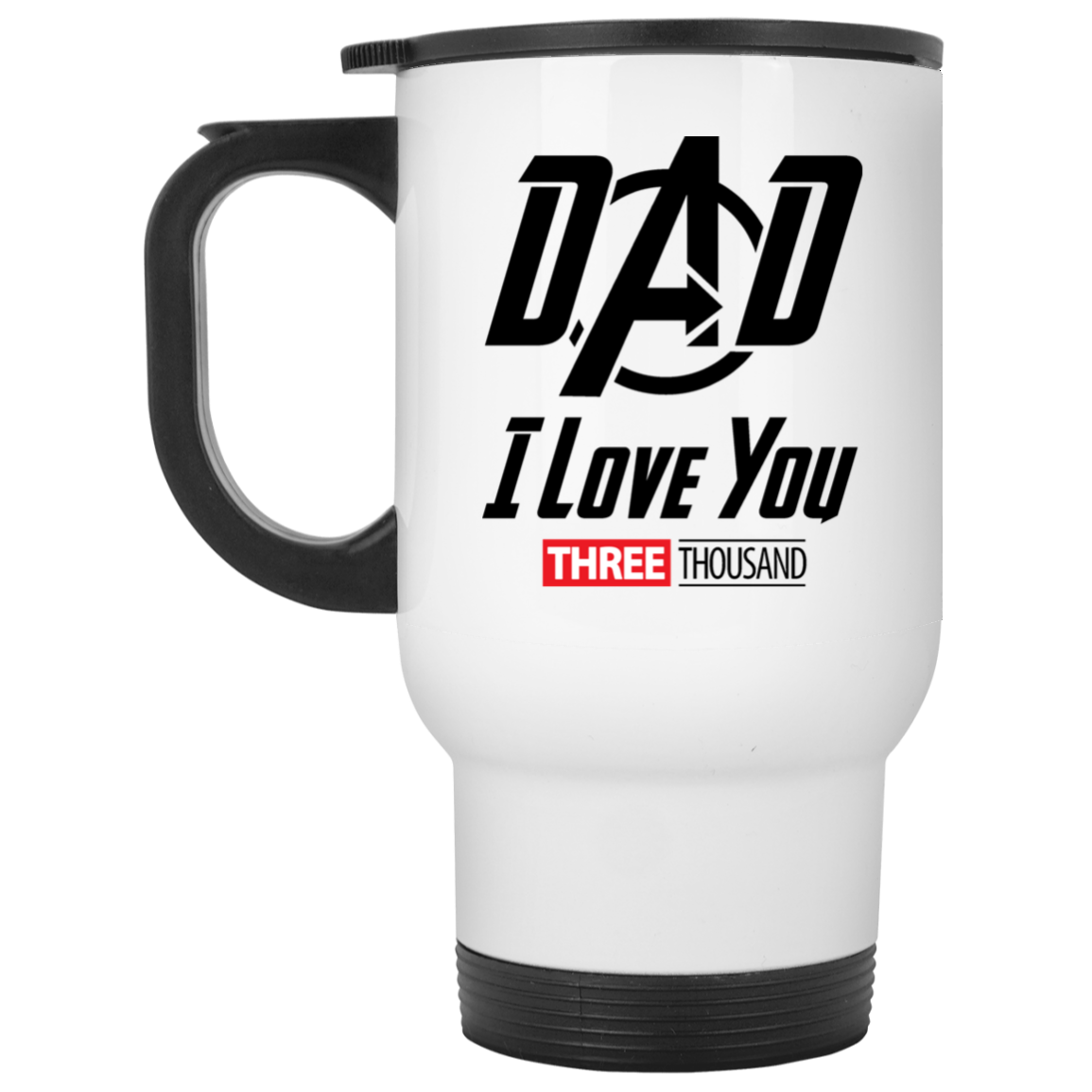 Dad I Love You Three Thousand - White Travel Mug