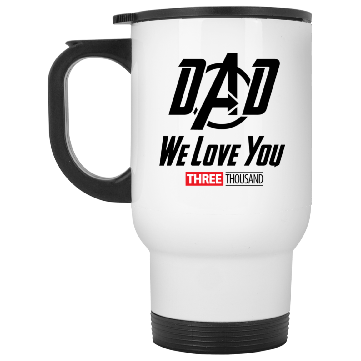 Dad We Love You Three Thousand - White Travel Mug