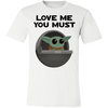 Baby Yoda, Love Me You Must, Bella + Canvas Unisex Tee