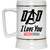 Dad I Love You Three Thousand - Beer Stein 22oz.