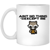 Aint No Thing Like Me Except Me - White Mug