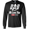 Dad We Love You - Long Sleeve T-Shirt