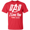 Dad I Love You - T-Shirt