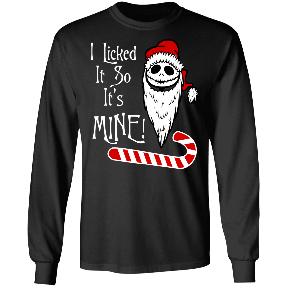 I Licked it So It's Mine, Long Sleeve T-Shirt