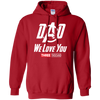 Dad We Love You - Hoodie 8 oz.