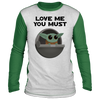 Baby Yoda, Love Me You Must, Long Sleeve Tee