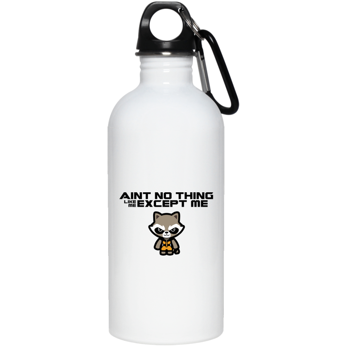 Aint No Thing Like Me Except Me - 20 oz. Stainless Steel Water Bottle