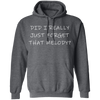 Did I really just forget that melody? Pullover Hoodie 8 oz.