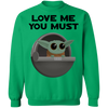 Baby Yoda, Love Me You Must, Pullover Sweatshirt  8 oz.