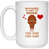 Wookiee to Have You Mom - Personalized Mug