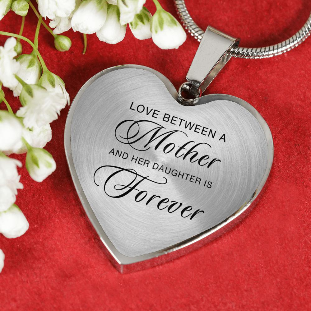 "Heart Necklace in Silver or 18k Gold Finish - ""Love Between a Mother and Her Daughter is Forever"""