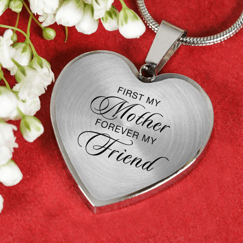 "Heart Necklace in Silver or 18k Gold Finish - ""First My Mother Forever My Friend"""