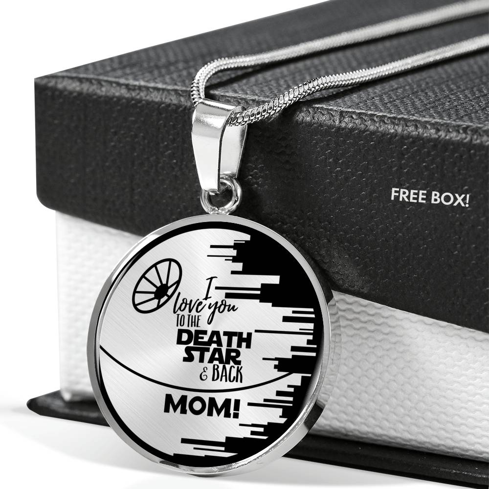 Love you to the Death Star & Back Mom! - Circle Pendant Necklace