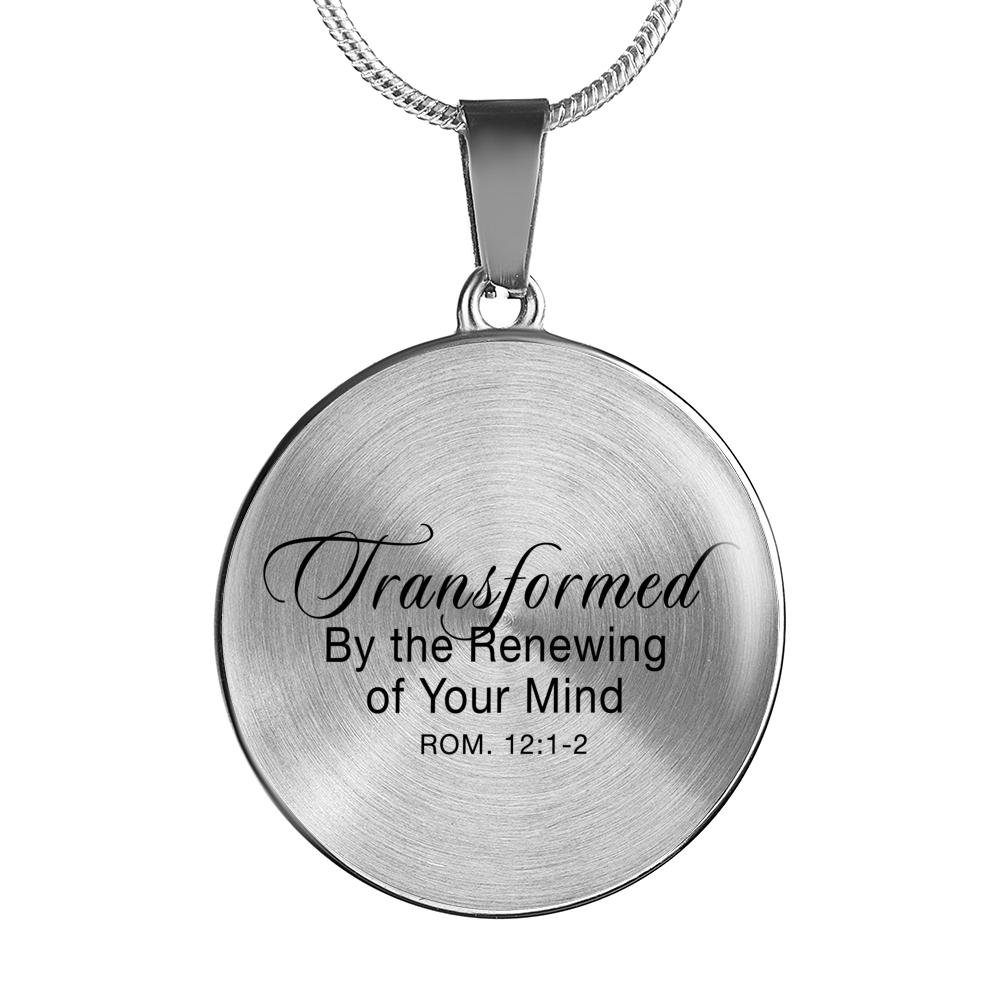 Circle Pendant Necklace in Silver or 18k Gold Finish - Transformed By the Renewing of Your Mind - Romans 12:1-2