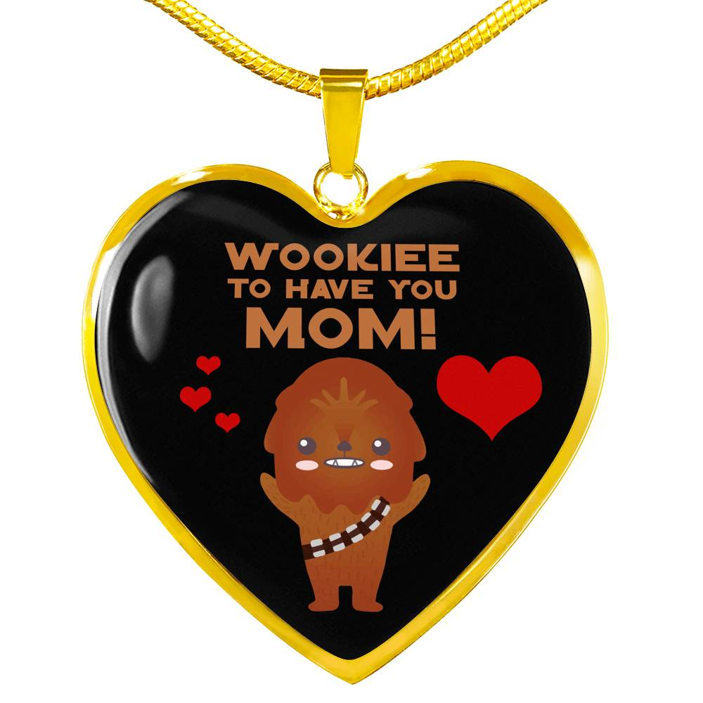 Wookiee to Have You Mom - Heart Pendant Necklace