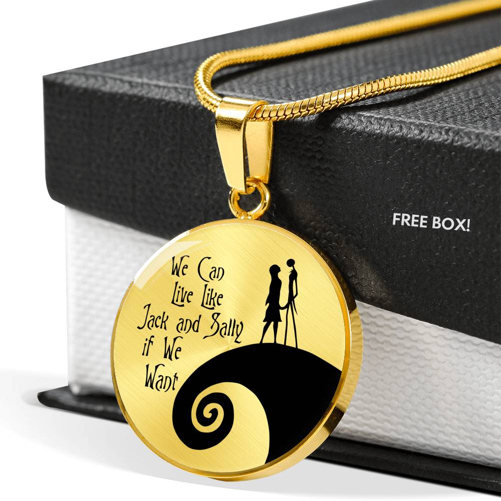Jack & Sally, We Can Live Like Jack and Sally If We Want, Circle Pendant Necklace