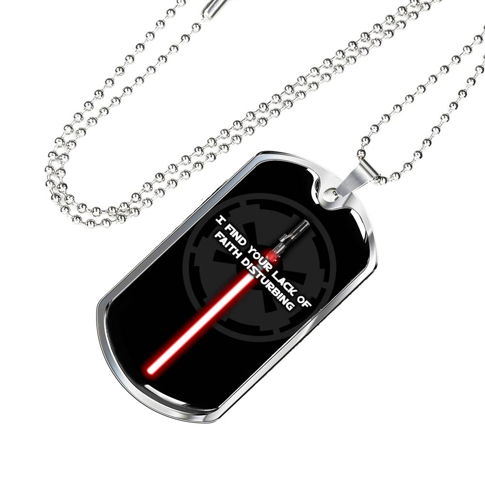 I Find Your Lack of Faith Disturbing - Dog Tag