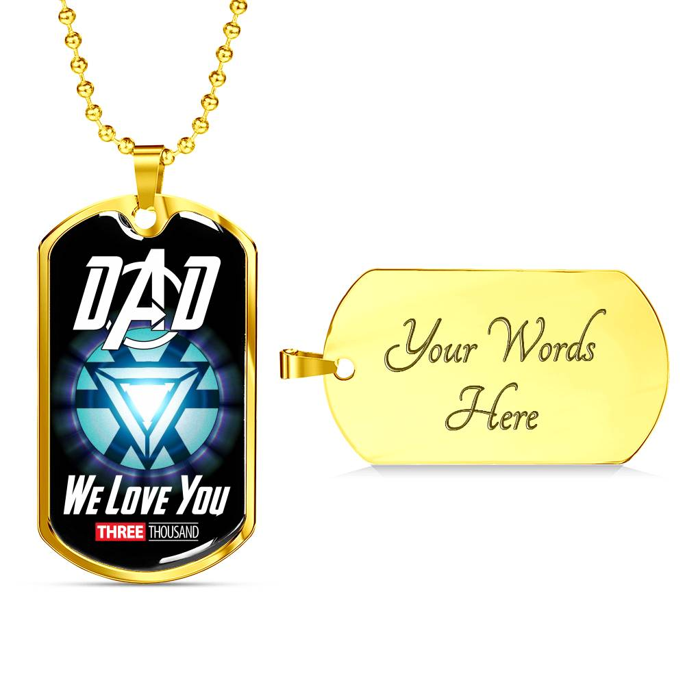 Dad We Love You Three Thousand - Military Necklace