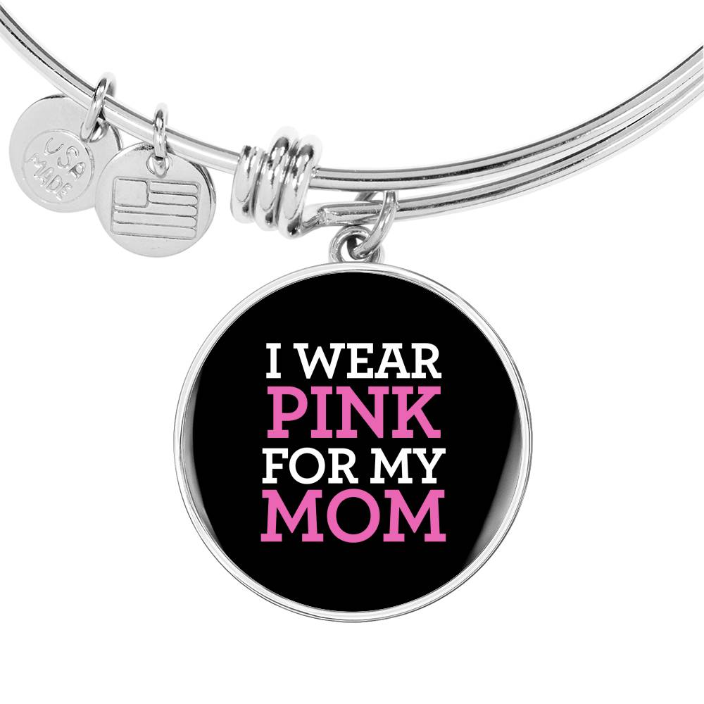 Breast Cancer Awareness Bangle - I Wear Pink For My Mom